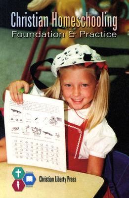 Image for Christian Homeschooling: Foundation & Practice