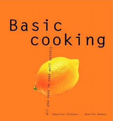 Image for Basic Cooking: All You Need to Cook Well Quickly (Basic Series)