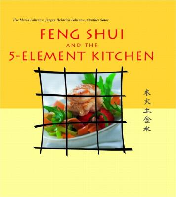 Feng Shui and the 5-Element Kitchen (Vitality Cooking Series), Fahrnow, Jurgen Heinrich