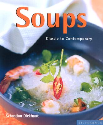 Image for Soups: Classic to Contemporary (Quick & Easy (Silverback))