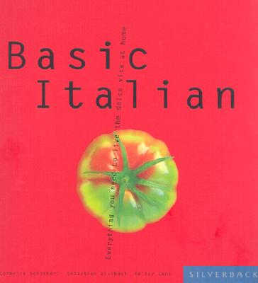 Image for Basic Italian: Everything You Need to Live the Dolce Vita at Home (Basic Series)