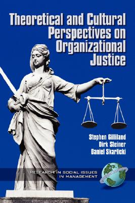 1: Theoretical and Cultural Perspectives on Organizational Justice (Research and Social Issues in Management)