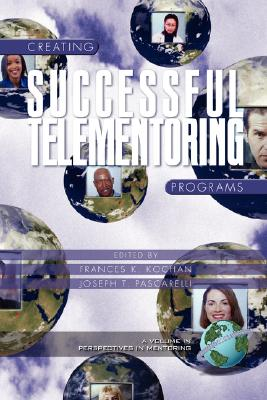 Image for Creating Successful Telementoring Programs (Perspectives on Mentoring)