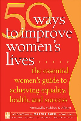 Image for 50 Ways to Improve Women's Lives: The Essential Women's Guide for Achieving Equality, Health, and Success (Inner Ocean Action Guide)