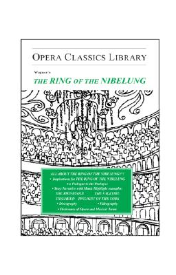 Image for Wagner's THE RING OF THE NIBELUNG: Opera Classics Library Series