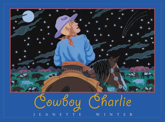 Cowboy Charlie: The Story of Charles M. Russell, Jeanette Winter