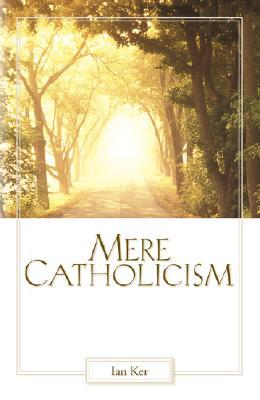 Mere Catholicism, FATHER IAN KER