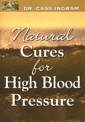 NATURAL CURES FOR HIGH BLOOD PRESSURE, CASS INGRAM