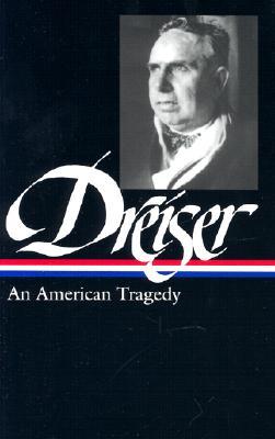 Theodore Dreiser: An American Tragedy (Library of America ), Dreiser, Theodore