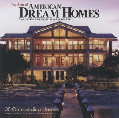 Image for Best of American Dream Homes: 30 Outstanding Homes