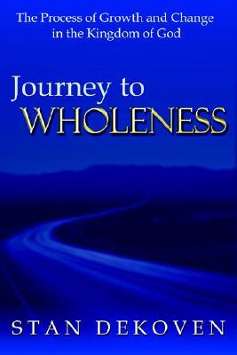 Journey To Wholeness, DeKoven, Stan