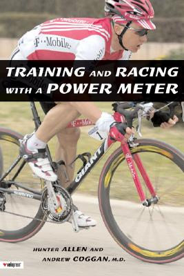 Training and Racing with a Power Meter, Hunter Allen, M.D. Andrew Coggan