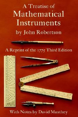 A Treatise of Mathematical Instruments, Robertson, John
