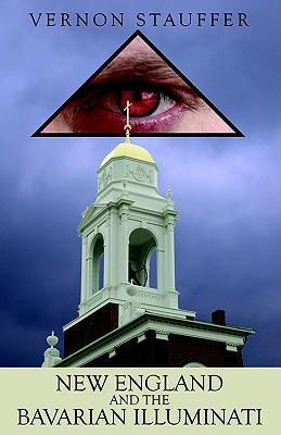 New England and the Bavarian Illuminati, Stauffer, Vernon
