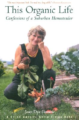 Image for This Organic Life : Confessions of a Suburban Homesteader