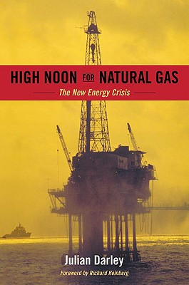 Image for HIGH NOON FOR NATURAL GAS : THE NEW ENER