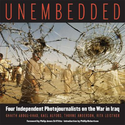 Image for Unembedded: Four Independent Photojournalists on the War in Iraq