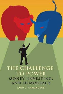 Image for The Challenge to Power: Money, Investing And Democracy