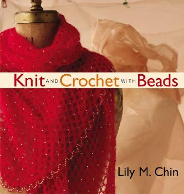 Knit and Crochet with Beads, Chin, Lily