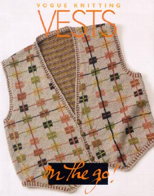 Image for Vogue Knitting on the Go: Vests