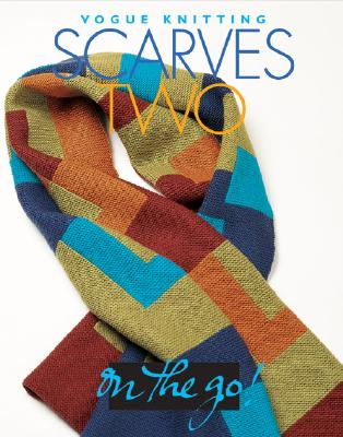 Image for Vogue Knitting on the Go: Scarves Two