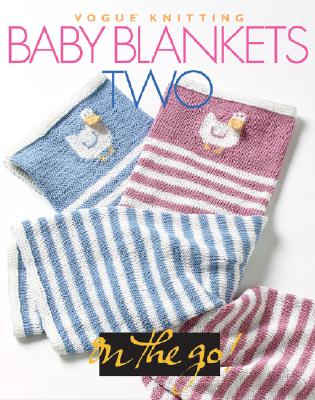 Image for Vogue Knitting on the Go: Baby Blankets Two