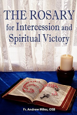 The Rosary for Intercession and Spiritual Victory (Spanish Edition), Fr. Andrew Miles