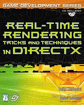 Real-Time Rendering Tricks and Techniques in DirectX (Premier Press Game Development (Software)) [Paperback], Kelly Dempski