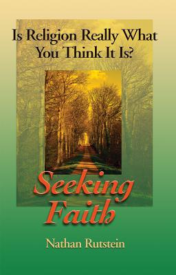 Image for Seeking Faith: Is Religion Really What You Think It Is?