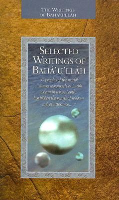 Image for SELECTED WRITINGS OF BAHA'U'LLAH