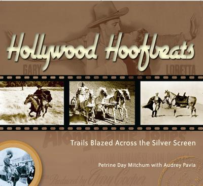 Hollywood Hoofbeats: Trails Blazed Across the Sil, Petrine Day Mitchum