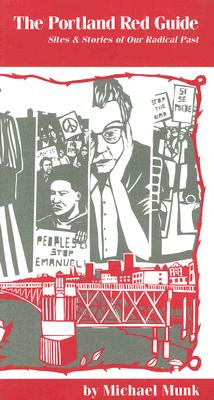 The Portland Red Guide: Sites & Stories from Our Radical Past, Munk, Michael