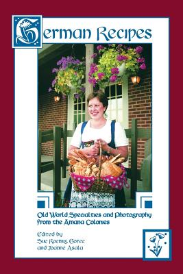 Image for GERMAN RECIPES - Old World Amana Specialties and Photography from the Amana Colonies