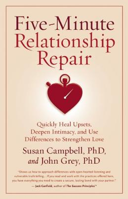 Image for Five-Minute Relationship Repair: Quickly Heal Upsets, Deepen Intimacy, and Use Differences to Strengthen Love