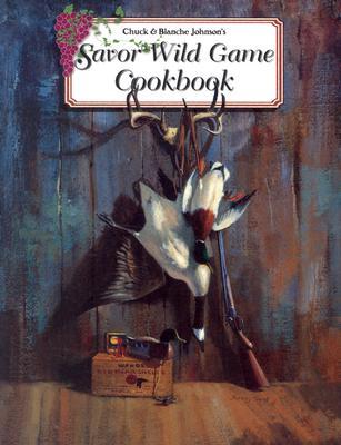 Image for Savor Wild Game Cookbook
