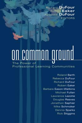Image for On Common Ground: The Power of Professional Learning Communities