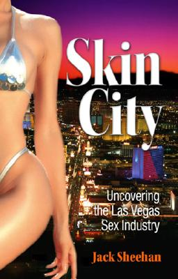 Image for SKIN CITY UNCOVERING THE LAS VEGAS SEX INDUSTRY