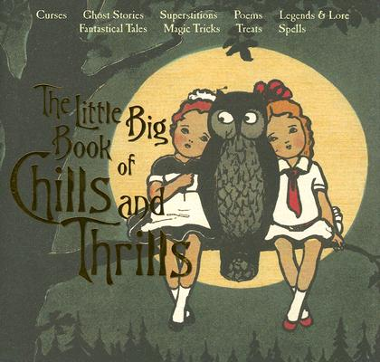 Image for The Little Big Book of Chills and Thrills (Little Big Books (Welcome Enterprises)) (Little Big Books (Welcome Enterprises))