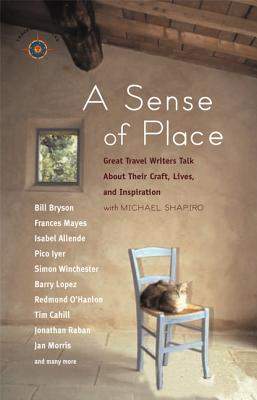 """Image for """"A Sense of Place: Great Travel Writers Talk About Their Craft, Lives, and Inspiration (Travelers' Tales)"""""""