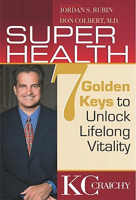 Image for SUPER HEALTH 7 GOLDEN KEYS TO UNLOCK LIFELONG VITALITY