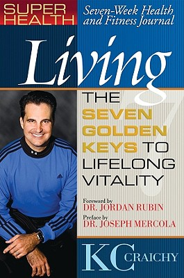 Image for LIVING THE SEVEN GOLDEN KEYS TO LIFELONG VITALITY