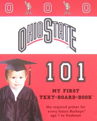 Image for The Ohio State University 101 (My First Text-Board-Book)