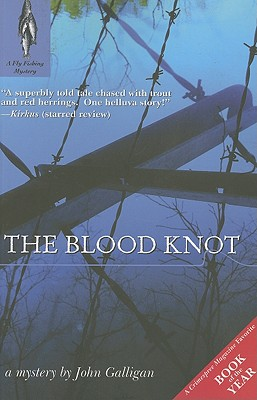 The Blood Knot (Fly Fishing Mysteries), John Galligan