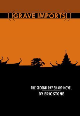 Grave Imports (Ray Sharp Mystery), Eric Stone