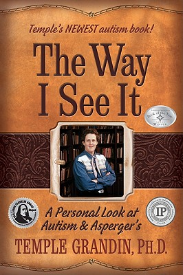 Image for The Way I See It: A Personal Look at Autism & Asperger's