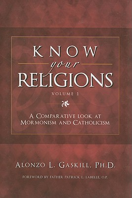 Image for Know Your Religions Vol. 1: A Comparative Look at Mormonism & Catholicism