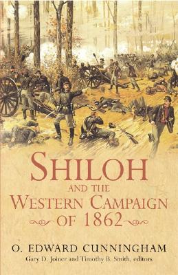 Shiloh and the Western Campaign Of 1862, Cunningham, O. Edward