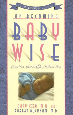 Image for On Becoming Baby Wise: Giving Your Infant the Gift of Nighttime Sleep (On Becoming. . .)