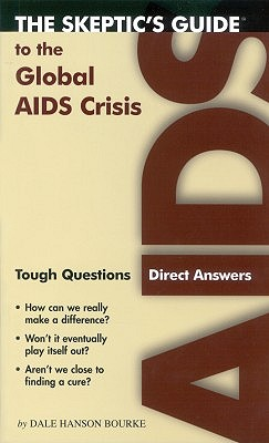 Image for The Skeptics Guide to the Global AIDS Crisis: Tough Questions, Direct Answers