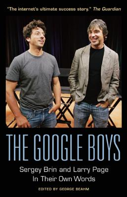 Image for The Google Boys: Sergey Brin and Larry Page In Their Own Words